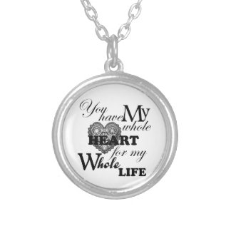 You Have My Whole Heart For My Whole Life Silver Plated Necklace