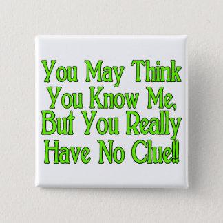 You Have No Clue Pinback Button