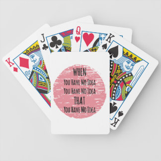 You Have No Idea - For the Clueless Know It All Bicycle Playing Cards