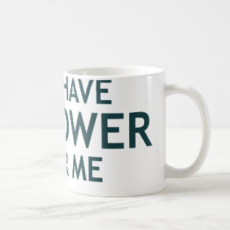You Have No Power Over Me Coffee Mug