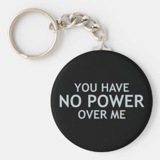 You Have No Power Over Me Basic Round Button Keychain