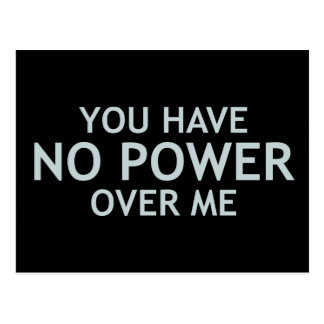 You Have No Power Over Me Postcard