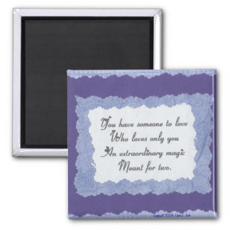 You have someone to love... 2 inch square magnet