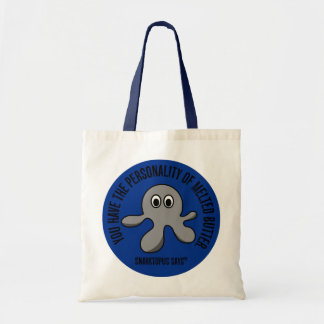 You have the personality of melted butter tote bag