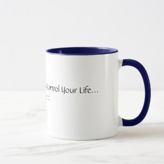 You Have The Power To Control Your Life...Belie... Mug