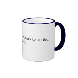 You Have The Power To Control Your Life...Belie... Ringer Mug