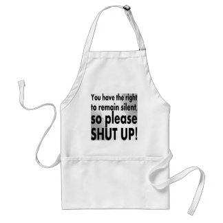 you have the right to remain silent adult apron