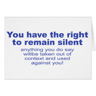 You Have The Right To Remain Silent Cards
