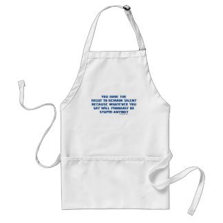 You have the right to remain silent funny spoof adult apron
