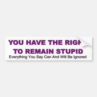 You have the right to remain stupid funny decal