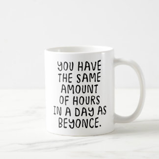 You Have The Same Amount Coffee Mug
