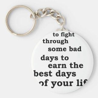 you have though some bad days to earn the best day keychain