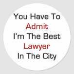 You Have To Admit I'm The Best Lawyer In The City Classic Round Sticker