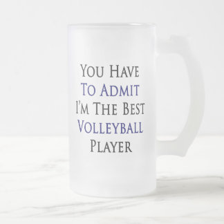 You Have To Admit I'm The Best Volleyball Player Mug