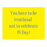 You Have to be Irrational Pi Day Humor Postcard