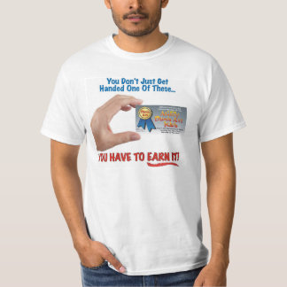 You Have to EARN it - Version 1 T-Shirt