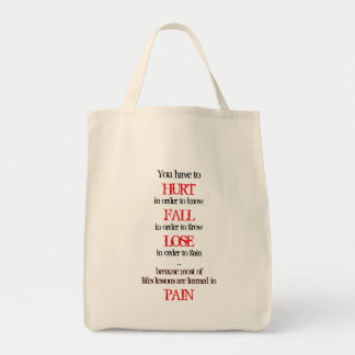 You have to HURT in order to know FALL in order to Grocery Tote Bag