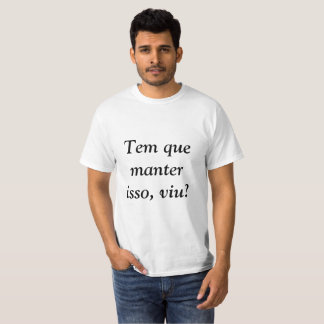 You have to keep this, see? T-Shirt