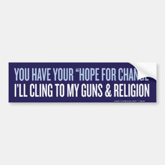 You Have Your Hope For Change Bumper Sticker Car Bumper Sticker
