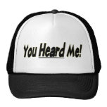 You Heard Me Hat