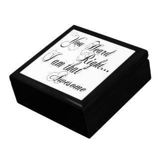 You Heard Right I am that Awesome Keepsake Box