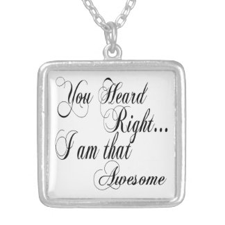 You Heard Right I am that Awesome Square Pendant Necklace