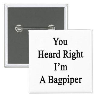 You Heard Right I'm A Bagpiper 2 Inch Square Button