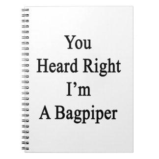 You Heard Right I'm A Bagpiper Spiral Notebooks
