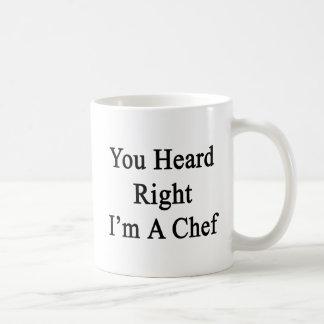 You Heard Right I'm A Chef Coffee Mug