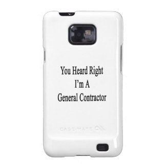 You Heard Right I'm A General Contractor Galaxy S2 Case