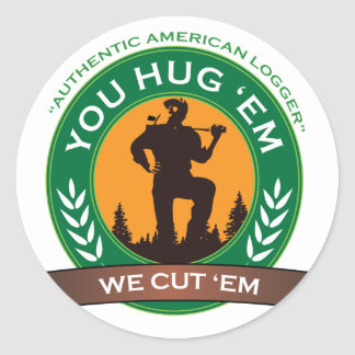 You Hug 'Em We Cut 'Em Stickers