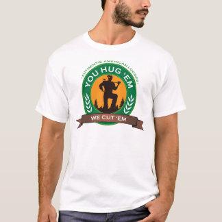 You Hug 'Em We Cut 'Em T-Shirt