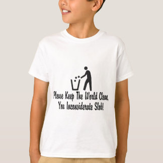 You Inconsiderate Slob T-Shirt