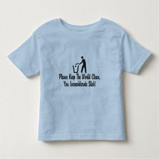 You Inconsiderate Slob Toddler T-shirt