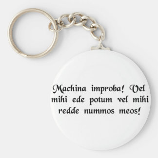 You infernal machine! Give me a beverage..... Basic Round Button Keychain