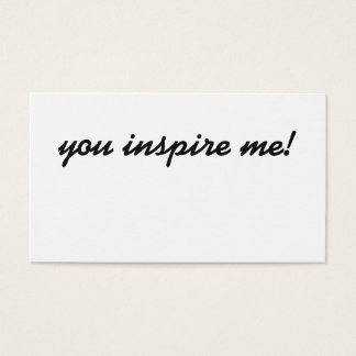 You Inspire Me! business card