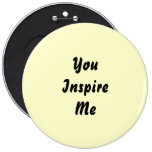 You Inspire Me. Cream and Black. Custom Button