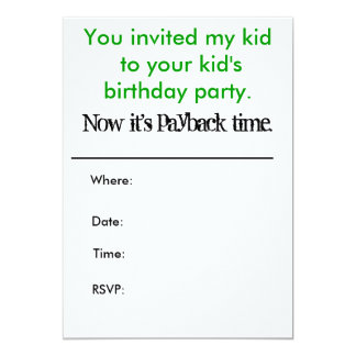 You invited my kid to your kid's birthday party... 5x7 paper invitation card