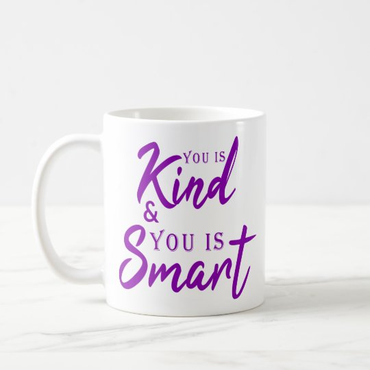 You Is Kind And You Is Smart Nursery Quotes Gifts Coffee Mug