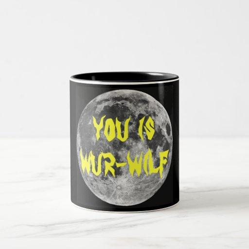 You is Wur-wilf! Two-Tone Coffee Mug