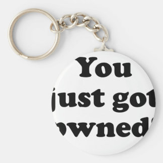 You just got pwned! basic round button keychain