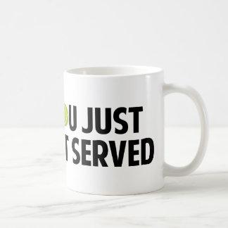 You Just Got Served Coffee Mug