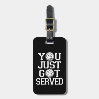 You Just Got Served funny volleyball luggage tag