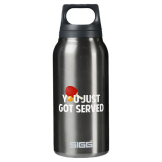 You Just Got Served Insulated Water Bottle