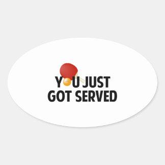 You Just Got Served Oval Sticker