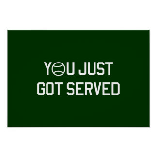 You Just Got Served Print