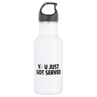 You Just Got Served Stainless Steel Water Bottle