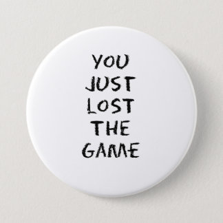 You Just Lost the Game Button