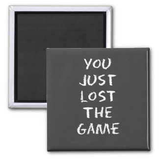 You Just Lost the Game Magnet