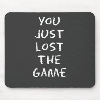 You Just Lost the Game Mouse Pad